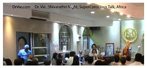 Dr. Vie-Shivarathri-night of meditation and Superconsciousness-Africa