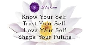 Know Your Self, Better Your Life DrVie.com